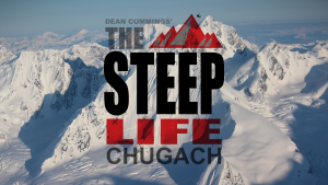 """The Steep Life: Chugach"" - 14 - H2O Guides - Valdez, AK/Portland, ME"