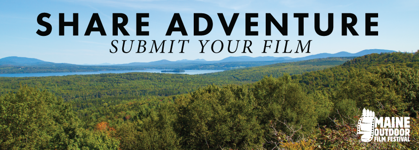 Maine Outdoor Film Festival Submission 2016 Filmmaker