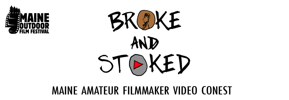 BROKE And STOKED Video Contest