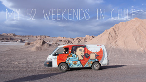 52 WEEKENDS IN CHILE