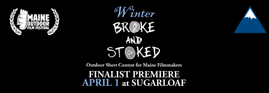 Winter Broke And Stoked Premiere at Sugarloaf – 040117