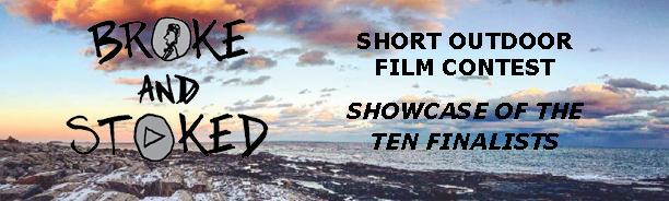SHORT OUTDOOR FILM CONTEST SHOWCASE OF THE TEN FINALISTS